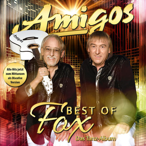 Amigos - Best of Fox - Das Tanzalbum (2019)
