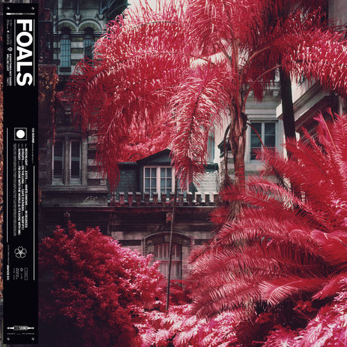Foals - Everything Not Saved Will Be Lost Part 1 (2019)
