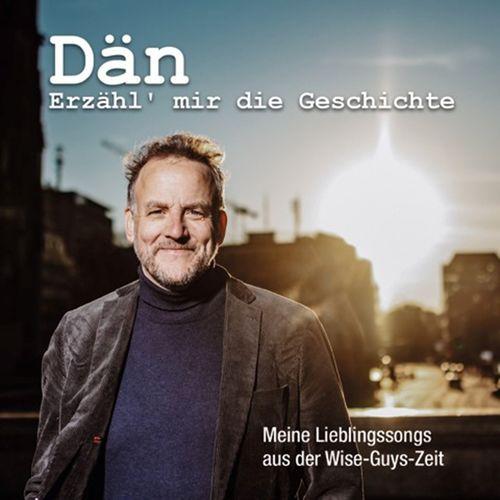 Dan - Erzähl mir die Geschichte (Meine Lieblingssongs aus der Wise-Guys-Zeit) (2020)