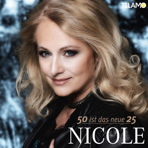 Nicole - 50 Ist Das Neue 25 (2019)