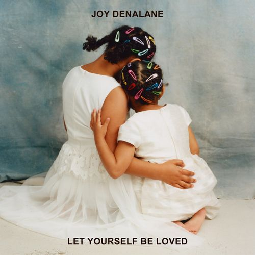 Joy Denalane - Let Yourself Be Loved (2020)