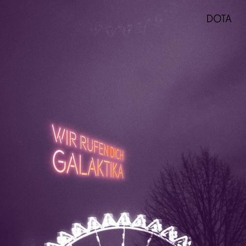 Dota Kehr - Wir Rufen Dich, Galaktika (2021)