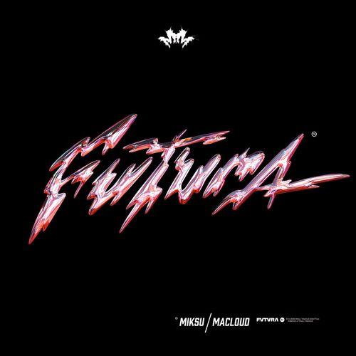 Miksu / Macloud - FUTURA (2021)