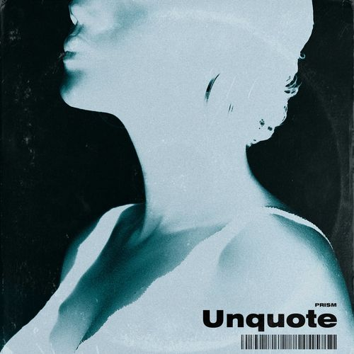 Prism - Unquote (2020)