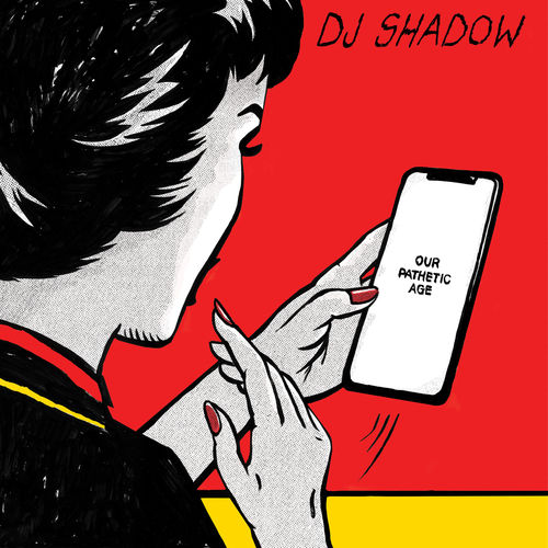 DJ Shadow - Our Pathetic Age (2019)