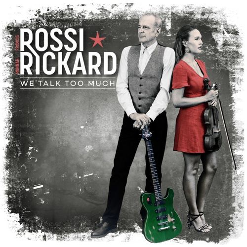 Francis Rossi & Hannah Rickard - We Talk Too Much (2019)