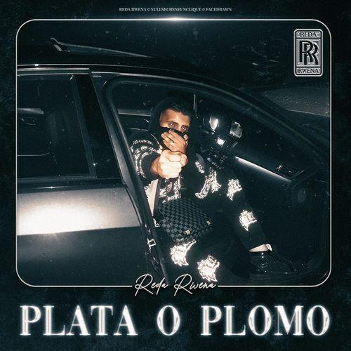 Reda Rwena - PLATA O PLOMO (2021)