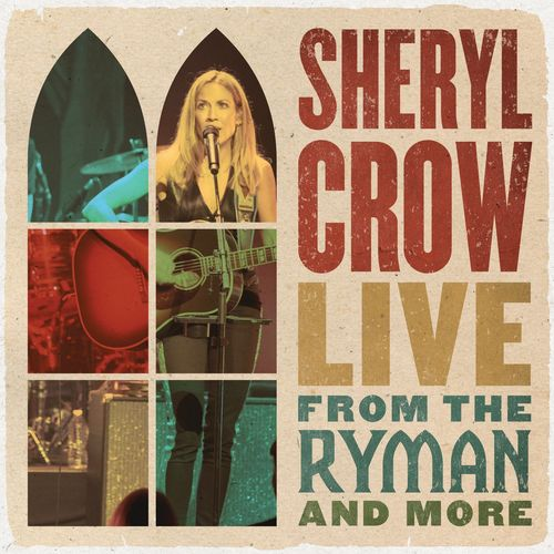 Sheryl Crow - Live From the Ryman And More (2021)