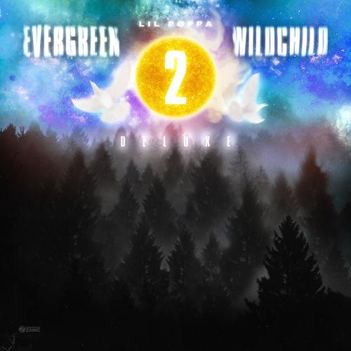 Lil Poppa - Evergreen Wildchild 2 (Deluxe) (2020)
