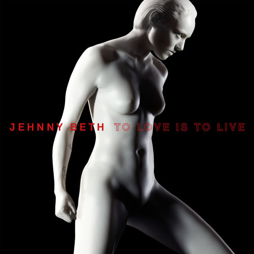 Jehnny Beth - TO LOVE IS TO LIVE (2020)