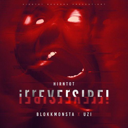 Blokkmonsta & Uzi - Irreversibel (2020)