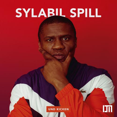 Sylabil Spill - Und Kicken + Drauf Sein + Auf Grime (EP) (2018)