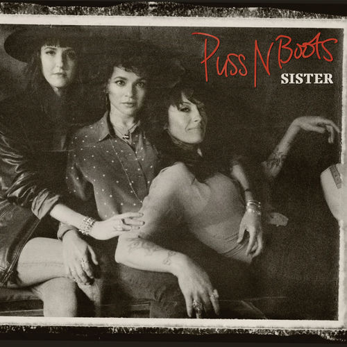 Puss N Boots - Sister (2020)