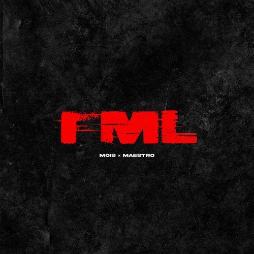 Mois x Maestro - FML (2021)