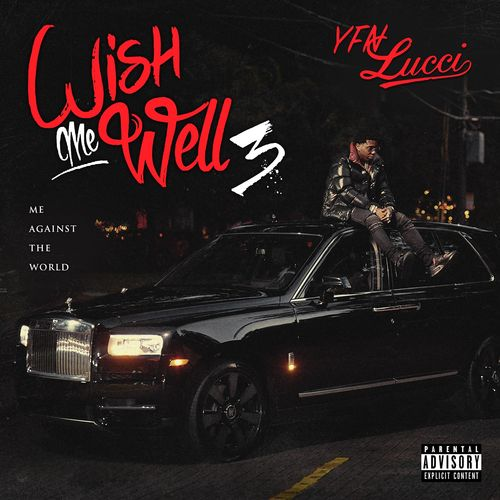 YFN Lucci - Wish Me Well 3 (2020)