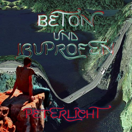 PeterLicht - Beton und Ibuprofen (2021)