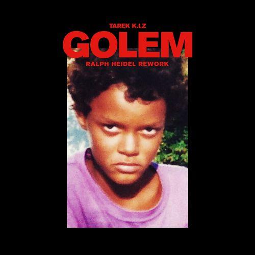 Tarek K.I.Z - Golem (Ralph Heidel Rework) (2020)