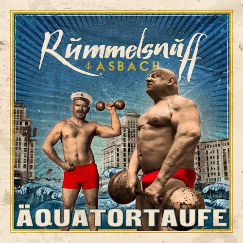 Rummelsnuff & Asbach - Äquatortaufe (2021)