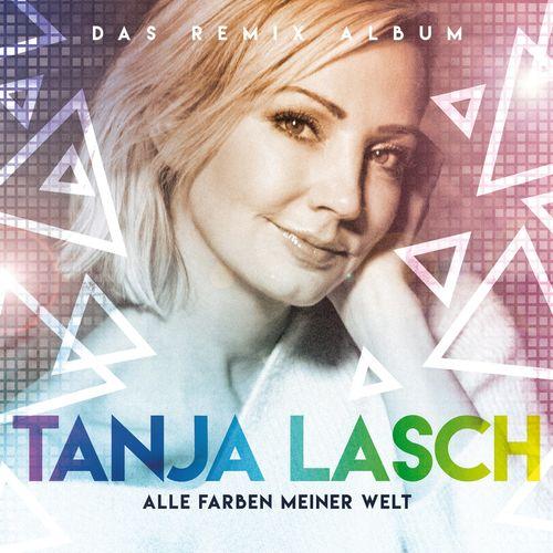 Tanja Lasch - Alle Farben meiner Welt (Das Remix Album) (2021)