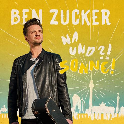 Ben Zucker - Na und?! Sonne! (2018)