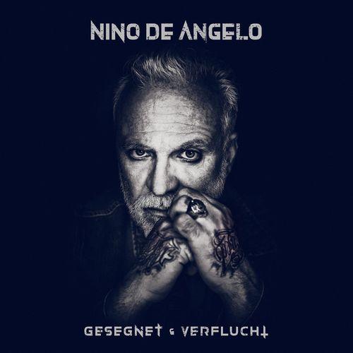 Nino De Angelo - Gesegnet und Verflucht (2021)