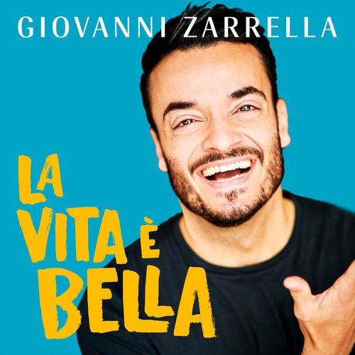 Giovanni Zarrella - La vita è bella (2019)