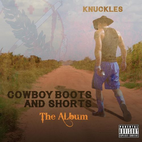 Knuckles - Cowboy Boots and Shorts: The Album (2017)