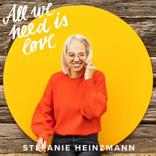 Stefanie Heinzmann - All We Need Is Love (2019)