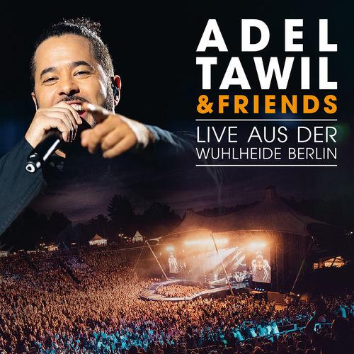 Adel Tawil - Adel Tawil & Friends: Live aus der Wuhlheide Berlin (2018)