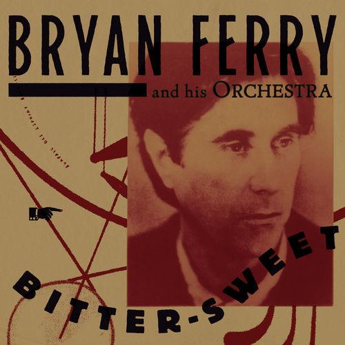 Bryan Ferry - Bitter-Sweet (2018)