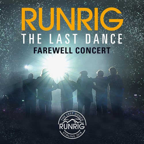 Runrig - The Last Dance - Farewell Concert (Live at Stirling) (2019)