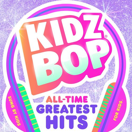 Kidz Bop Kids - KIDZ BOP All-Time Greatest Hits (2021)