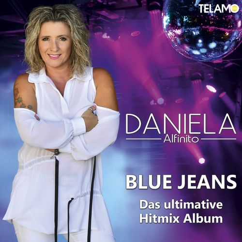 Daniela Alfinito - Blue Jeans (Das ultimative Hitmix Album) (2021)
