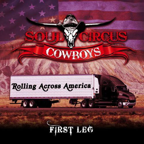 Soul Circus Cowboys - Rolling Across America - First Leg (2021)