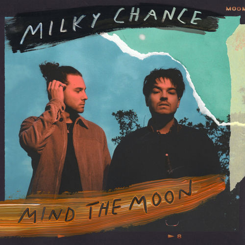 Milky Chance - Mind The Moon (2019)