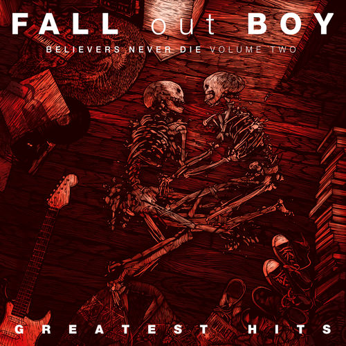 Fall Out Boy - Greatest Hits - Believers Never Die (Volume Two) (2019)