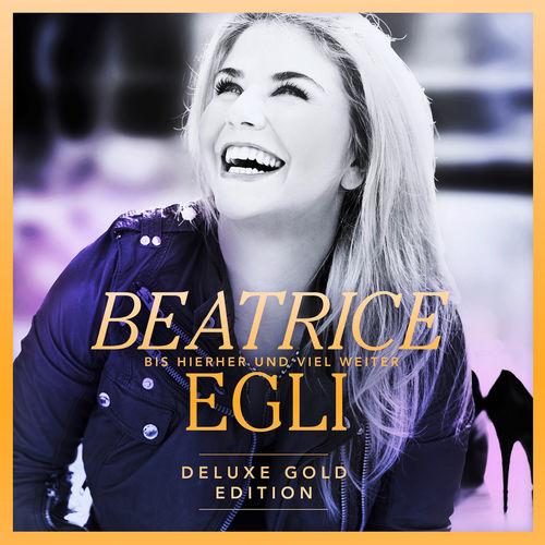 Beatrice Egli - Bis hierher und viel weiter (Deluxe Gold Edition) (2015)