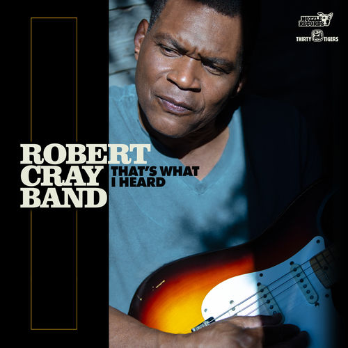Robert Cray - That's What I Heard (2020)