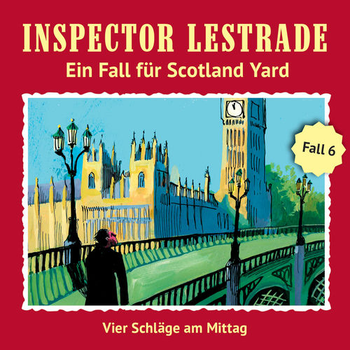 Inspector Lestrade - Ein Fall für Scotland Yard - Fall 6: Vier Schläge am Mittag (2019)