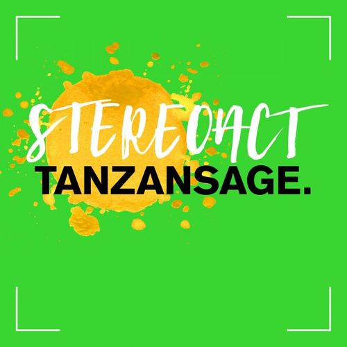 Stereoact - Tanzansage (2016)