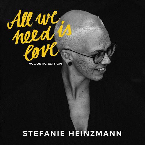 Stefanie Heinzmann - All We Need Is Love (Acoustic Edition) (2020)
