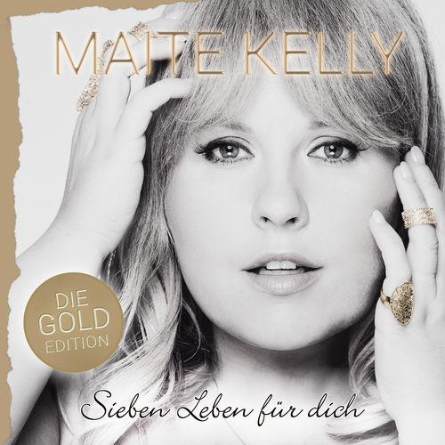 Maite Kelly - Sieben Leben für dich (Die Gold Edition) (2017)
