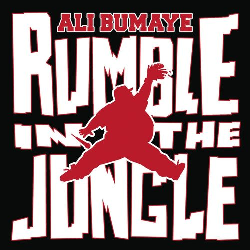 Ali Bumaye - Rumble In The Jungle (Deluxe Edition) (2016)