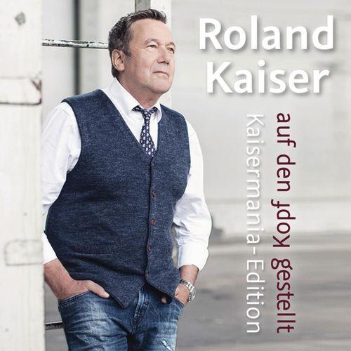 Roland Kaiser - Auf den Kopf gestellt (Die Kaisermania Edition) (2016)