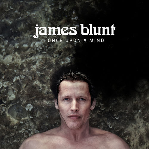 James Blunt - Once Upon A Mind (2019)
