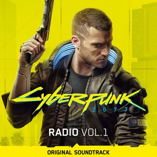 Cyberpunk 2077: Radio, Vol. 1 (Original Soundtrack) (2020)