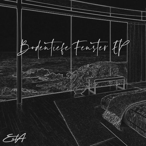 Esta - Bodentiefe Fenster EP (2020)