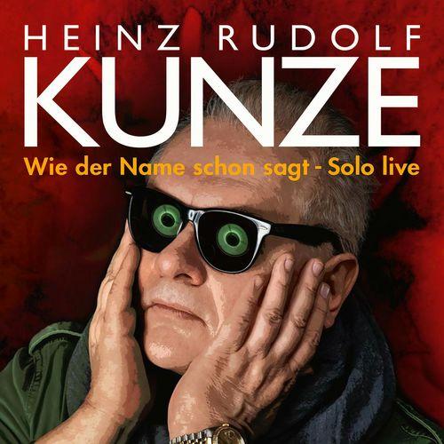 Heinz Rudolf Kunze - Wie der Name schon sagt - Solo live (2020)