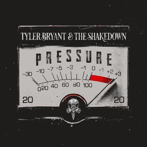 Tyler Bryant & the Shakedown - Pressure (2020)