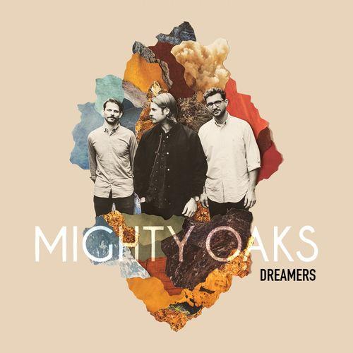 Mighty Oaks - Dreamers (2017)